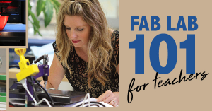 Fab Lab 101 for Teachers @ Three Lakes High School | Three Lakes | Wisconsin | United States